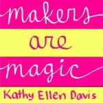 Makers are Magic Episode 1: New Year Strategies